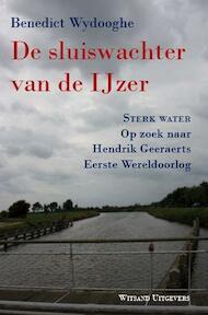 De sluiswachter van de ijzer - Benedict Wydooghe (ISBN 9789490382865)