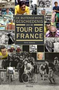De buitengewone geschiedenis van de Tour de France - Chris Sidwells (ISBN 9789044728842)