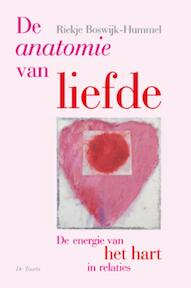 De anatomie van liefde - Riekje Boswijk-Hummel (ISBN 9789060206041)