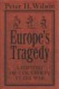 Europe's tragedy - Peter H. Wilson (ISBN 9780713995923)