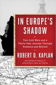 In Europe's Shadow - Robert D Kaplan (ISBN 9780812989878)