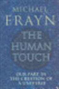 The human touch - Michael Frayn (ISBN 0571232175)