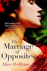 The Marriage of Opposites - Alice Hoffman (ISBN 9781471156205)