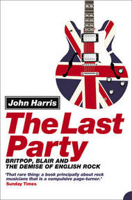 The Last Party - John Harris (ISBN 9780007134731)