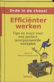 Efficiënter werken - M. Küstenmacher, W. Tiki Küstenmacher (ISBN 9789044717853)