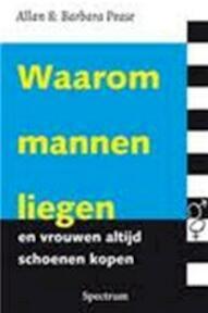 Waarom mannen liegen en vrouwen zoveel schoenen kopen - Allan Pease, Barbara Pease (ISBN 9789027457202)
