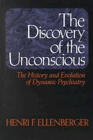 The Discovery of the Unconscious - Henri F. Ellenberger (ISBN 9780465016730)