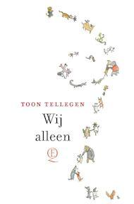Wij alleen - Toon Tellegen (ISBN 9789021406503)