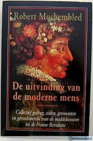 De uitvinding van de moderne mens - Robert Muchembled, Rosalie Siblesz (ISBN 9789025468699)