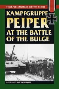 Kampfgruppe Peiper at the Battle of the Bulge - Wayne David ; Evans Cooke (ISBN 9780811734813)