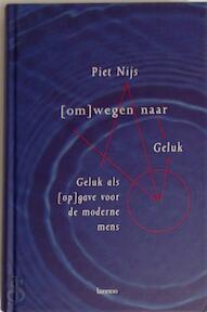 (Om)wegen naar geluk / 1 - Piet Nijs (ISBN 9789020934953)