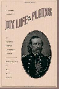 My life on the Plains - George Armstrong Custer, Milo Milton Quaife (ISBN 9780806514390)