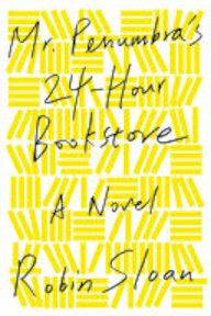 Mr. Penumbra's 24-Hour Bookstore - Robin Sloan (ISBN 9780374214913)