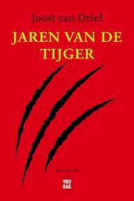 Jaren van de tijger - Joost van Driel (ISBN 9789460016240)