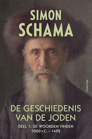 De geschiedenis van de Joden 1 - 1000 v. Chr. tot - Simon Schama (ISBN 9789025435172)