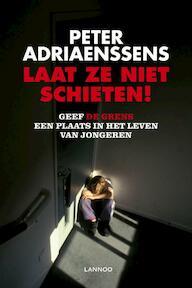 Laat ze niet schieten! - Peter Adriaenssens (ISBN 9789020990911)