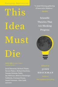 This Idea Must Die - John Brockman (ISBN 9780062374349)
