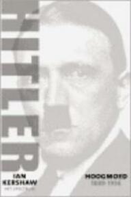 Hitler Hoogmoed: 1889-1936 - Ian Kershaw (ISBN 9789027465719)