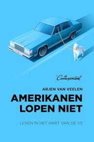 Amerikanen lopen niet - Arjen van Veelen (ISBN 9789082821628)