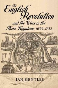 The English Revolution and the Wars of the Three Kingdoms, 1638-1652 - Ian Gentles (ISBN 9780582065512)