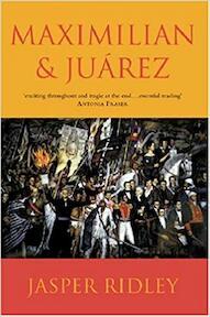 Maximilian and Juárez - Jasper Ridley (ISBN 9781842121504)