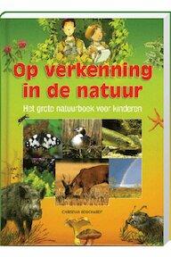 Op verkenning in de natuur - Chrtistian Bouchardy (ISBN 9789043819459)