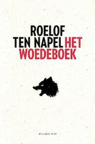 Het woedeboek - Roelof ten Napel (ISBN 9789048845132)
