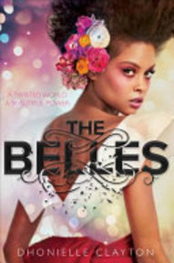 The Belles - Dhonielle Clayton (ISBN 9781484728499)