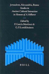 Jerusalem, Alexandria, Rome - A. Hilhorst, Florentino García Martínez, Gerard P. Luttikhuizen (ISBN 9789004135840)