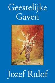 Geestelijke gaven - Jozef Rulof (ISBN 9789070554521)