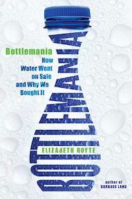 Bottlemania - Elizabeth Royte (ISBN 9781596913714)