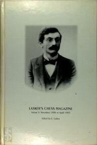 Lasker's Chess Magazine, Volume V. November 1906 to April 1907 - E. Lasker (ISBN 807189222x)