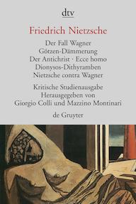 Das Fall Wagner. Götzen-Dämmerung. Der Antichrist. Ecce homo. Dionysos-Dithyramben. Nietzsche contra Wagner - Friedrich Nietzsche (ISBN 9783423301565)