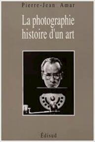 La photographie - Pierre-Jean Amar (ISBN 9782857446804)