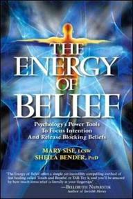 The Energy of Belief - Sheila Sidney, Ph.D. Bender, Mary T. Sise (ISBN 9781604150193)