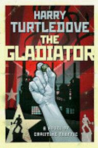 The Gladiator - Harry Turtledove (ISBN 9780765314864)