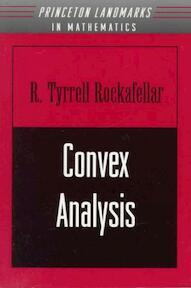 Convex Analysis - R Tyrell Rockafellar (ISBN 9780691015866)