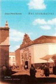 Het trommelvel - Arturo Pérez-reverte, Jean Schalekamp (ISBN 9789068015027)