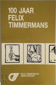 100 jaar Felix Timmermans - José [Red.] De Ceulaer