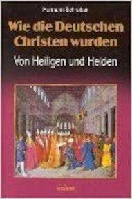 Wie die Deutschen Christen wurden - Hermann Schreiber (ISBN 9783933366061)