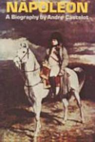 Napoleon by Andre Castelot - Andre Castelot (ISBN 9784871878517)