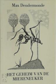 Geheim van de miereneuker - Max Dendermonde (ISBN 9789063660734)