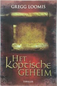 Het koptische geheim - Gregg Loomis (ISBN 9789045202310)