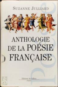 Anthologie de la poésie française - Suzanne Julliard (ISBN 9782877064507)