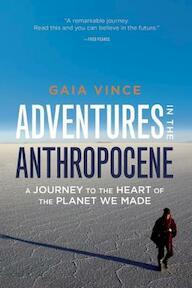 Adventures in the Anthropocene - Gaia Vince (ISBN 9781571313584)