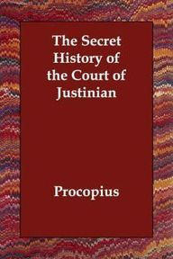 The Secret History of the Court of Justinian - Procopius (ISBN 9781406812244)