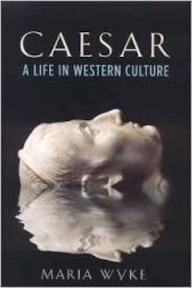 Caesar - A life in Western Culture - Maria Wyke (ISBN 9781862076624)