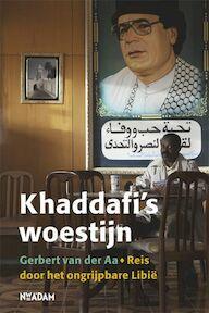 Khaddafi's woestijn - Gerbert van der Aa (ISBN 9789046806395)