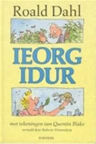Ieorg Idur - Roald Dahl, Quentin Blake, Huberte ( Vert.) Vriesendorp (ISBN 9789026104619)