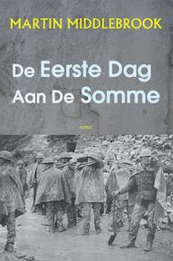 De eerste dag aan de Somme - Martin Middlebrook (ISBN 9789461530370)